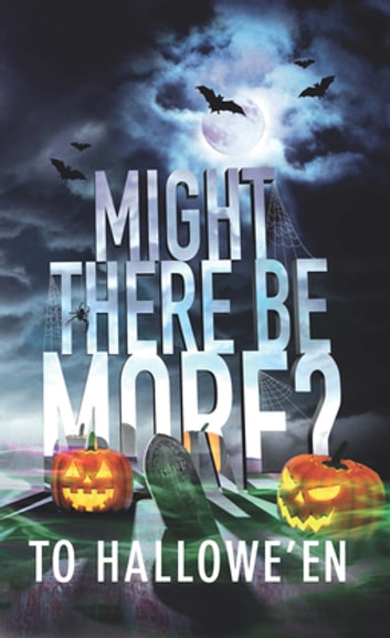 Might There Be More to Hallowe'en? ebook by Brian Howell