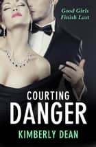 Courting Danger ebook by Kimberly Dean