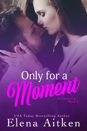 Only for a Moment ebook by Elena Aitken