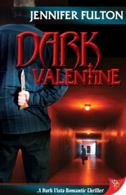 Dark Valentine ebook by Jennifer Fulton