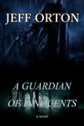 A Guardian of Innocents ebook by Jeff Orton