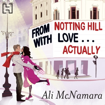 From Notting Hill With Love . . . Actually audiobook by Ali McNamara
