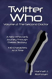 Twitter Who Volume 2: The Second Doctor ebook by Hannah J. Rothman