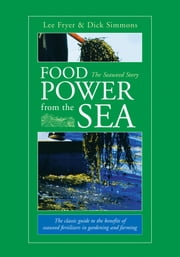 Food Power from the Sea - The Seaweed Story ebook by Lee Fryer,Dick Simmons
