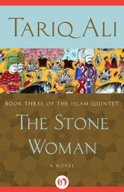 The Stone Woman - A Novel ebook by Tariq Ali
