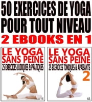 50 exercices de yoga pour tout niveau - 2 ebooks en 1 ebook by Alexis Delune
