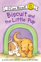 Biscuit and the Little Pup ebook by Pat Schories, Alyssa Satin Capucilli