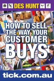 How to Sell the Way Your Customer Buys ebook by Des Hunt