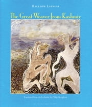 The Great Weaver From Kashmir ebook by Halldor Laxness, Philip Roughton