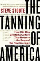 The Tanning of America ebook by Steve Stoute