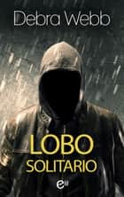 Lobo solitario ebooks by Debra Webb, ANGELES ARAGÓN LÓPEZ