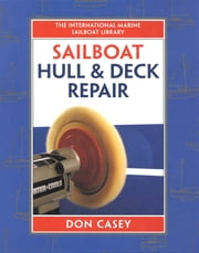 Sailboat Hull and Deck Repair ebook by Don Casey