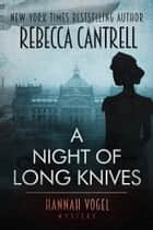 A Night of Long Knives ebook by Rebecca Cantrell