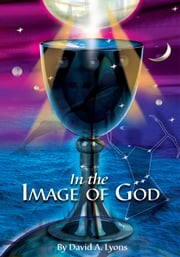 In The Image Of God ebook by David Lyons