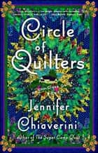 Circle of Quilters - An Elm Creek Quilts Novel ebook by Jennifer Chiaverini