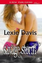 Savage Storm ebook by Lexie Davis