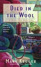 Died in the Wool - A Knitting Mystery ebook by Mary Kruger