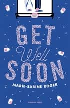 Get Well Soon ebook by Marie-Sabine Roger, Frank Wynne