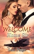 Welcome Home Sir ebook by Laci Paige