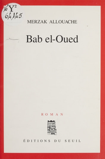 Bab-el-Oued ebook by Merzak Allouache
