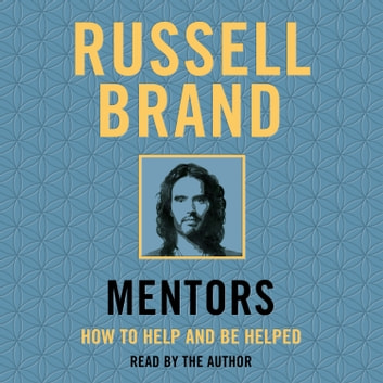 Mentors - How to Help and Be Helped audiobook by Russell Brand