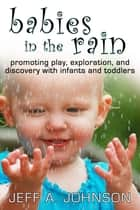 Babies in the Rain ebook by Jeff A. Johnson