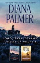 Long, Tall Texans Collection Volume 8 - An Anthology ebook by Diana Palmer