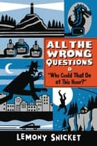 """Who Could That Be at This Hour?"" ebook by Lemony Snicket,Seth"
