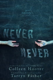 Never Never ebook by Colleen Hoover,Tarryn Fisher