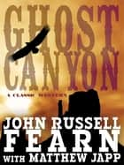 Ghost Canyon - A Classic Western ebook by John Russell Fearn, Matthew Japp
