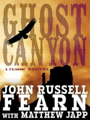 Ghost Canyon - A Classic Western ebook by John Russell Fearn,Matthew Japp