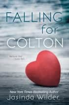 Falling for Colton ebook by Jasinda Wilder