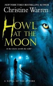 Howl at the Moon - A novel of The Others ebook by Christine Warren