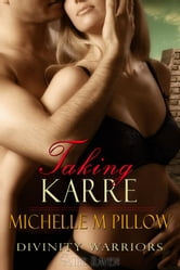 Taking Karre - Divinity Warriors, #4 ebook by Michelle M. Pillow