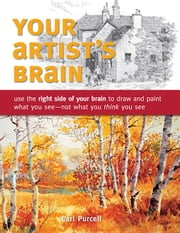 Your Artist's Brain ebook by Purcell, Carl