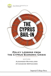 The Cyprus Bail-in - Policy Lessons from the Cyprus Economic Crisis ebook by Alexander Michaelides, Athanasios Orphanides