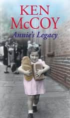 Annie's Legacy ebook by Ken McCoy