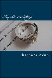 My Love is Deep ebook by Barbara Avon