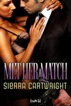 Met Her Match ebook by Loose Id LLC