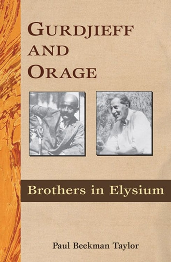 Gurdjieff And Orage ebook by Paul Beekman Taylor