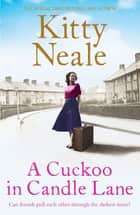 A Cuckoo in Candle Lane - From the Sunday Times bestseller comes a gritty and gripping family saga ebook by Kitty Neale