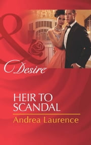 Heir to Scandal (Mills & Boon Desire) (Secrets of Eden, Book 3) ebook by Andrea Laurence