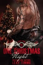 One Christmas Night - Hades' Spawn Motorcycle Club, #6 ebook by Lexy Timms