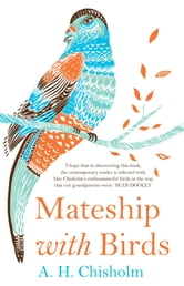 Mateship with Birds ebook by A. H. Chisholm
