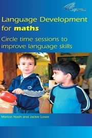 Language Development for Maths - Circle Time Sessions to Improve Communication Skills in Maths ebook by Marion Nash,Jackie Lowe