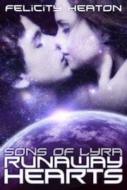 Runaway Hearts (Sons of Lyra Romance Series #2) ebook by Felicity Heaton