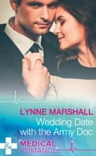 Wedding Date With The Army Doc (Mills & Boon Medical) (Summer Brides, Book 2) ebook by Lynne Marshall