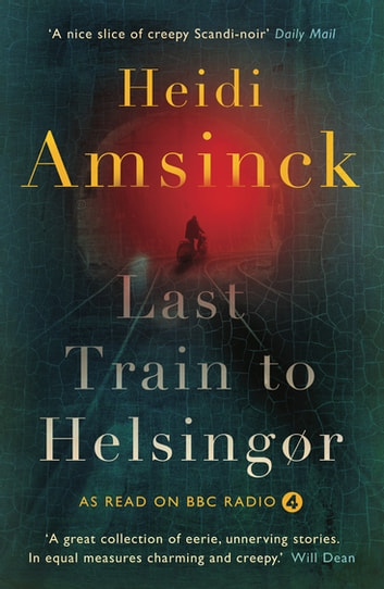 Last Train to Helsingør ebook by Heidi Amsinck