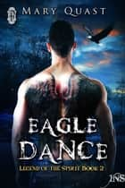 Eagle Dance ebook by Mary Quast