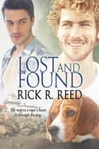 Lost and Found ebook by Rick R. Reed